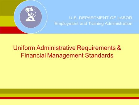 Uniform Administrative Requirements & Financial Management Standards.