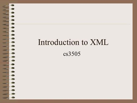 Introduction to XML cs3505. References  –I got most of this presentation from this site  –O'reilly tutorials.