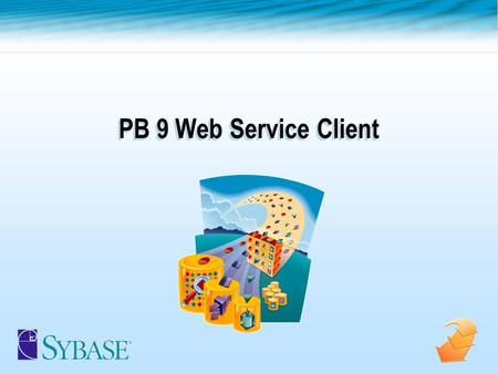 PB 9 Web Service Client 66 - 2 ©2003 Sybase, Inc. and its subsidiaries. All rights reserved. n John Strano n PowerBuilder Evangelist n