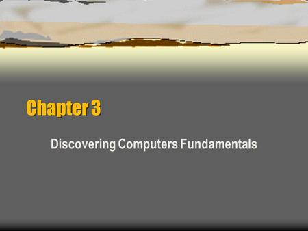 Chapter 3 Discovering Computers Fundamentals. Chapter 3 – Application Software  Application software  To be honest, this is the type of software we.