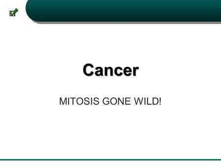 Cancer MITOSIS GONE WILD!.