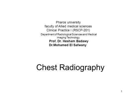 Pharos university faculty of Allied medical sciences Clinical Practice I (RSCP-201) Department of Radiological Sciences and Medical Imaging Technology.