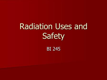 Radiation Uses and Safety BI 245. Weise et al.2000. Plant Cell 12:1345 A plant cell Sucrose How can you measure sucrose molecules taken in by the cell?