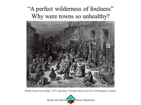 """A perfect wilderness of foulness"" Why were towns so unhealthy?"