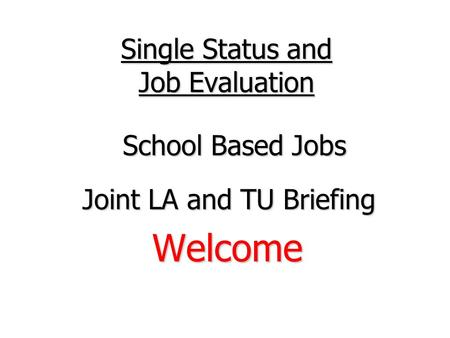 Single Status and Job Evaluation