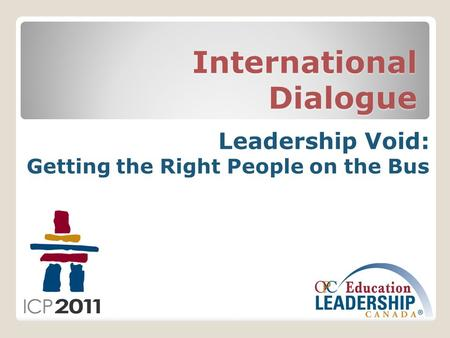 International Dialogue Leadership Void: Getting the Right People on the Bus.