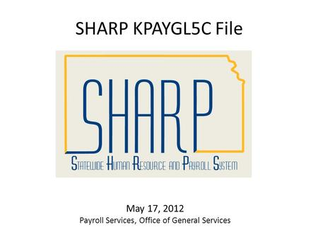 SHARP KPAYGL5C File May 17, 2012 Payroll Services, Office of General Services.
