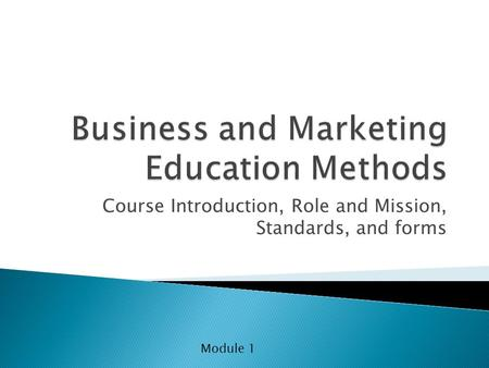 Course Introduction, Role and Mission, Standards, and forms Module 1.