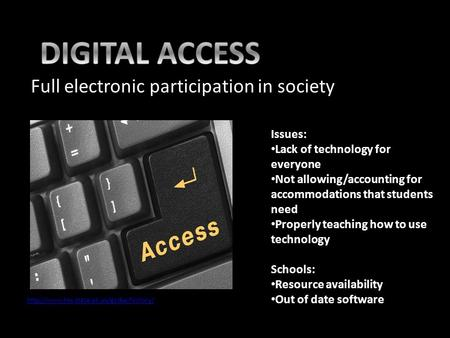 Full electronic participation in society Issues: Lack of technology for everyone Not allowing/accounting for accommodations that students need Properly.
