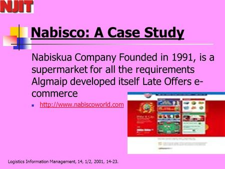 Logistics Information Management, 14, 1/2, 2001, 14-23. Nabisco: A Case Study Nabiskua Company Founded in 1991, is a supermarket for all the requirements.