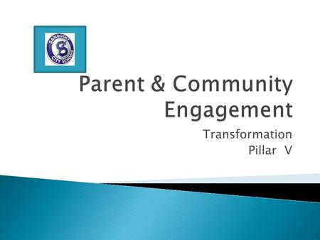 Transformation Pillar V.  What is already in place  Questions  Take-aways  Suggestions  Book: School, Family and Community Partnerships by Joyce.