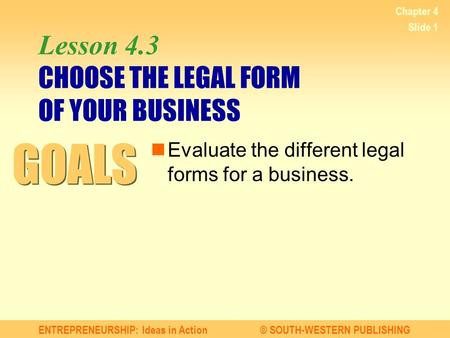 Lesson 4.3 CHOOSE THE LEGAL FORM OF YOUR BUSINESS