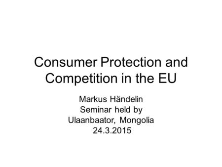 Consumer Protection and Competition in the EU