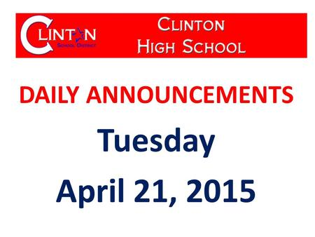 DAILY ANNOUNCEMENTS Tuesday April 21, 2015. WE OWN OUR DATA Updated 04-14-15 Student Population: 570 Students with Perfect Attendance: 41 Students with.