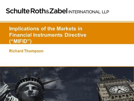 "Implications of the Markets in Financial Instruments Directive (""MIFID"") Richard Thompson."