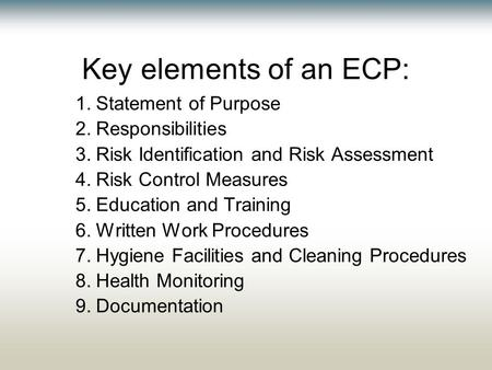 Key elements of an ECP: 1.Statement of Purpose 2.Responsibilities 3.Risk Identification and Risk Assessment 4.Risk Control Measures 5.Education and Training.