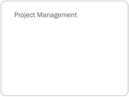 Project Management. Acronyms: SEPM: Software Engineering Project Management SPM: Software Project Manager PM: Project Manager SPMP: Software Project Management.