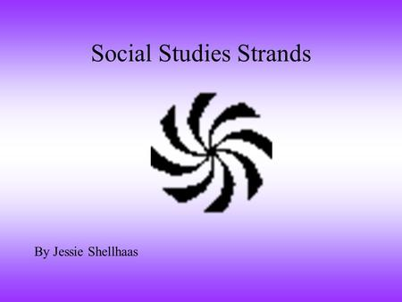 Social Studies Strands By Jessie Shellhaas American Heritage This site will look up any type of heritage from an individual. The site provides information.