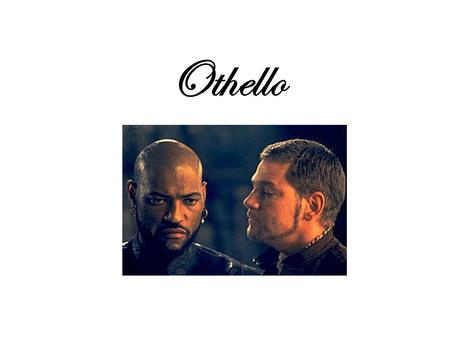 Othello – Iago hates the Moor.txt