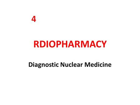 RDIOPHARMACY Diagnostic Nuclear Medicine. Nuclear Medicine is the branch of medicine concerned with the use of radionuclides in the study and the diagnosis.