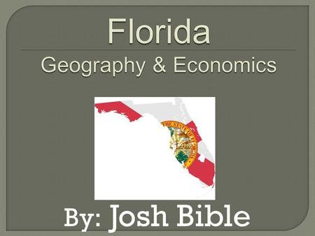 By: Josh Bible. Florida has many different landforms. I chose islands, swamps, plains, dunes, and a spring, to study for their economic impacts. Different.