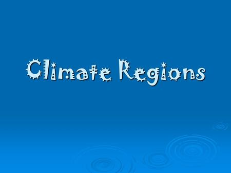 Climate Regions. Climate: is the average of all weather conditions if An area over a long period of time.  The  The main factors that influence temperature.
