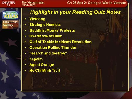 Getting to California Highlight in your Reading Quiz Notes Vietcong Strategic Hamlets Buddhist Monks' Protests Overthrow of Diem Gulf of Tonkin Incident.