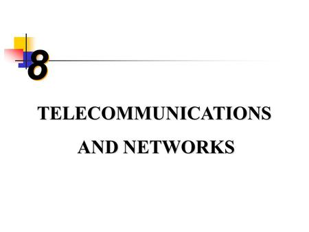 8 8 TELECOMMUNICATIONS AND NETWORKS AND NETWORKS.