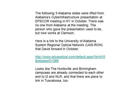 The following 3 Alabama slides were lifted from Alabama's Cyberinfrastructure presentation at EPSCOR meeting in KY in October. There was no one from Alabama.