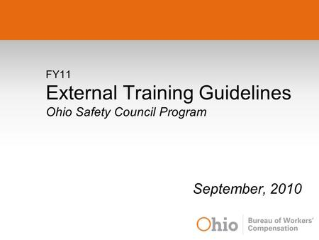 FY11 External Training Guidelines Ohio Safety Council Program September, 2010.