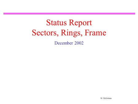 M. Gilchriese Status Report Sectors, Rings, Frame December 2002.