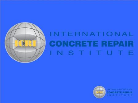 ICRI Environmental, Safety and Health Committee ICRI Technical Guideline No. 120.1-2009 - Guidelines and Recommendations for Safety in the Concrete Repair.