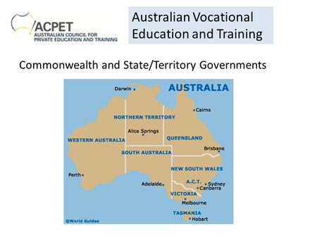 Commonwealth and State/Territory Governments Australian Vocational Education and Training.