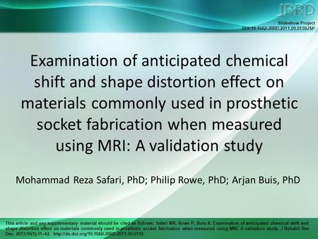 This article and any supplementary material should be cited as follows: Safari MR, Rowe P, Buis A. Examination of anticipated chemical shift and shape.