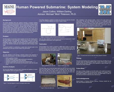 "Human Powered Submarine: System Modeling Jason Collins, William Darling Advisor: Michael ""Mick"" Peterson, Ph.D. Background The System Modeling Team was."
