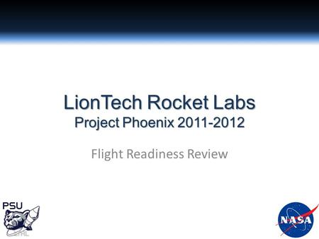 LionTech Rocket Labs Project Phoenix 2011-2012 Flight Readiness Review.