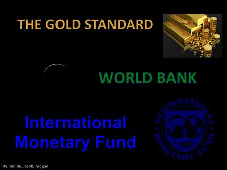 The Gold Standard The gold standard was a commitment by participating countries to fix the prices of their domestic currencies in terms of a specified.