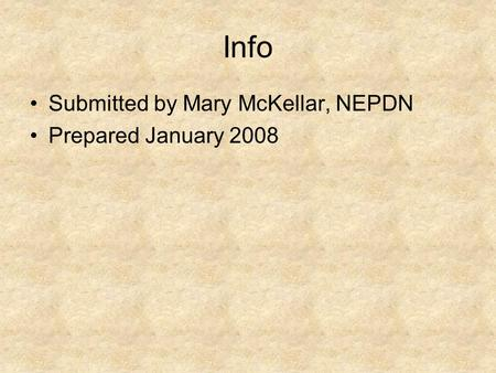Info Submitted by Mary McKellar, NEPDN Prepared January 2008.