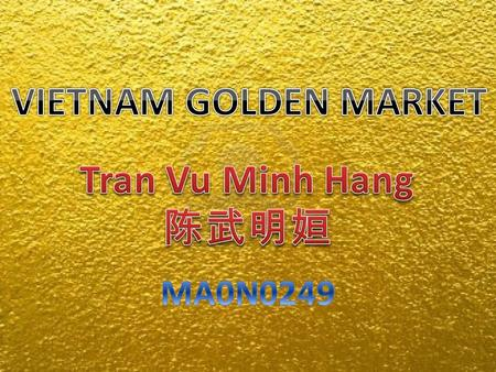 'Vietnam's gold market has recorded the highest growth rate compared against other countries in the region'