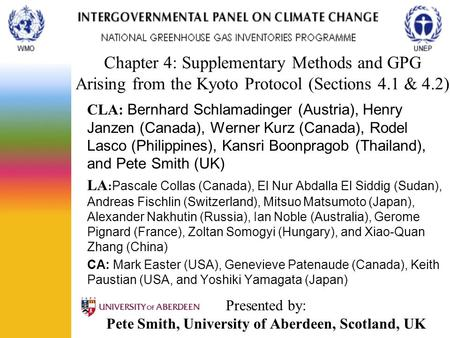 Chapter 4: Supplementary Methods and GPG Arising from the Kyoto Protocol (Sections 4.1 & 4.2) CLA: Bernhard Schlamadinger (Austria), Henry Janzen (Canada),