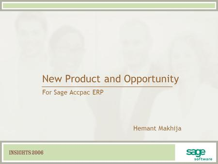 New Product and Opportunity For Sage Accpac ERP Hemant Makhija.