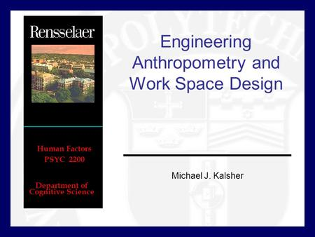 Engineering Anthropometry and Work Space Design