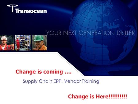 Supply Chain ERP: Vendor Training Change is coming …. Change is Here!!!!!!!!!!