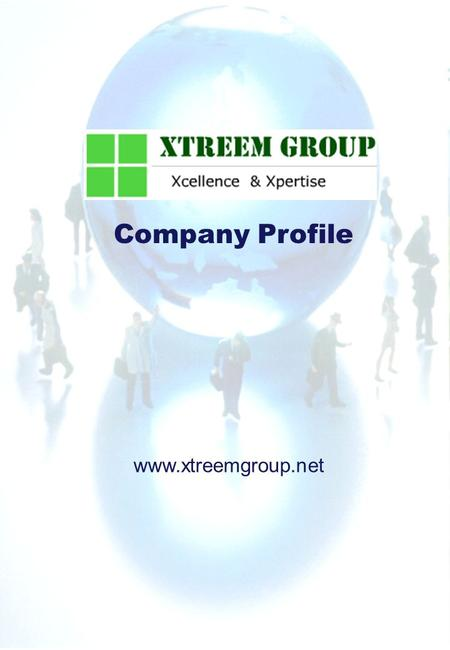 Company Profile www.xtreemgroup.net. Company Profile Xtreem Group We are one of the leading Software Development Organization based in Pune India. The.