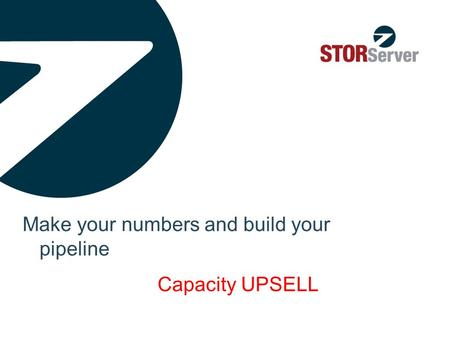 Make your numbers and build your pipeline Capacity UPSELL.