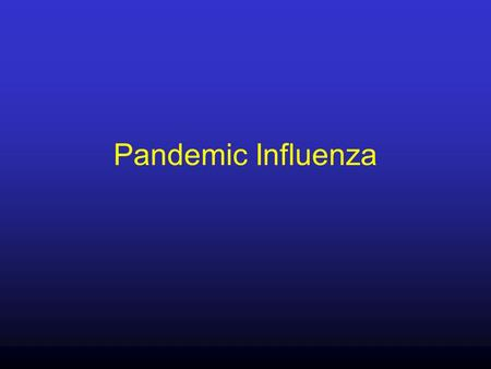 Pandemic Influenza. Guidance for Pandemic Influenza: Infection Control in Hospitals and Primary Care Settings UK Pandemic Influenza Contingency Plan Operational.