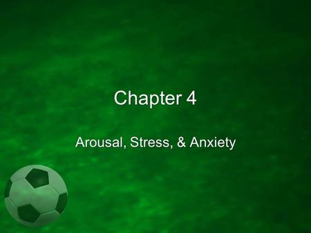 Chapter 4 Arousal, Stress, & Anxiety. Arousal Arousal – blend of physiological & psychological activity in a person AND the intensity at the moment. Arousal.
