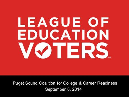 Puget Sound Coalition for College & Career Readiness September 8, 2014.