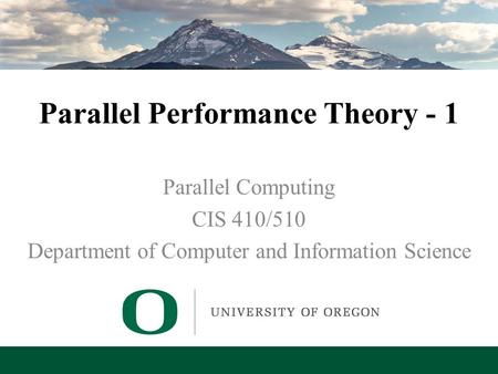 Lecture 3 – Parallel Performance Theory - 1 Parallel Performance Theory - 1 Parallel Computing CIS 410/510 Department of Computer and Information Science.