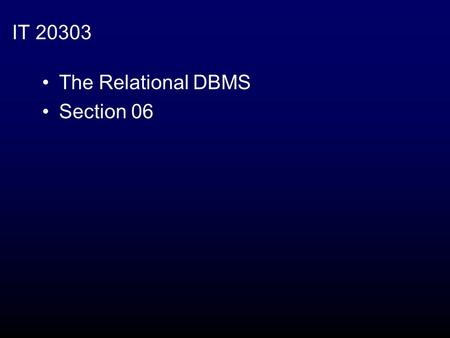 IT 20303 The Relational DBMS Section 06. Relational Database Theory Physical Database Design.